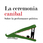 Sobre La ceremonia caníbal, de Christian Salmon