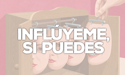 Inflúyeme si puedes influencers