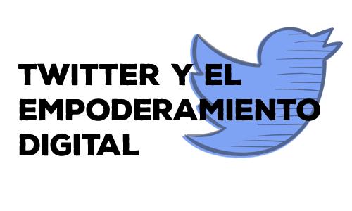 Twitter empoderamiento digital
