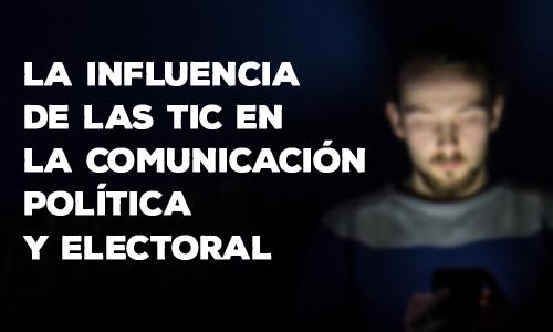 influencia tic comunicacion politica electoral