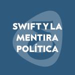Citas (5) – Swift y la mentira política