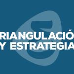 Triangulación y estrategia