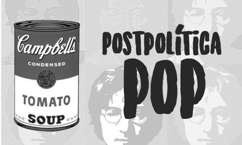 Postpolítica pop