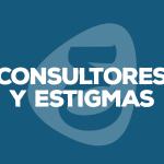 Consultores y estigmas