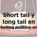 Short tail y long tail en marketing político online